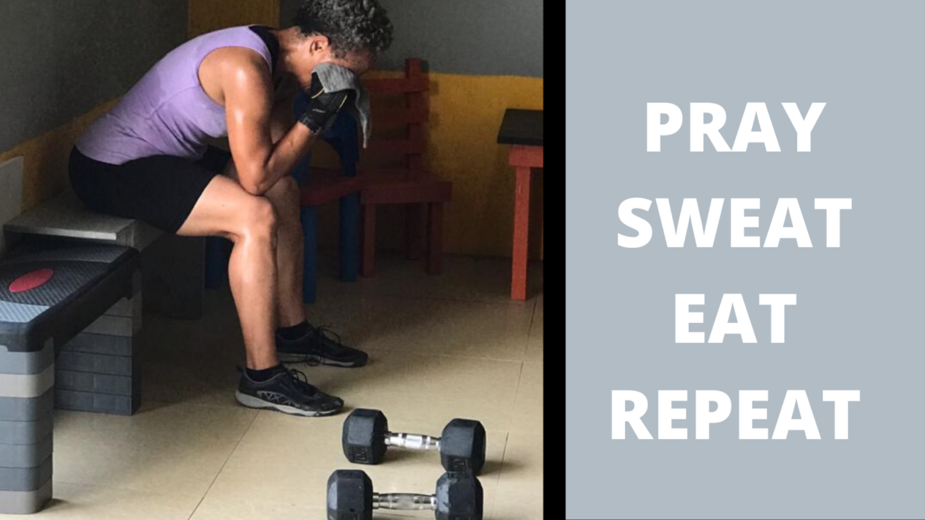 Pray Sweat Eat Repeat